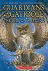 The Rise of a Legend (Guardians of Ga'Hoole) Cover Image