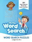 My First Word Search: First word search puzzles book for kids ages 5-6,6-7,7-8 and 8-10, Word Search and colour activities for boys and girl Cover Image