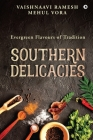 Southern Delicacies: Evergreen Flavours of Tradition Cover Image
