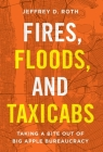 Fires, Floods, and Taxicabs: Taking a Bite Out of Big Apple Bureaucracy Cover Image
