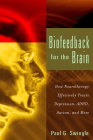 Biofeedback for the Brain: How Neurotherapy Effectively Treats Depression, ADHD, Autism, and More Cover Image