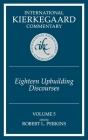 Eighteen Upbuilding Discourses (International Kierkegaard Commentary #5) Cover Image