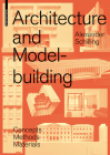 Architecture and Modelbuilding: Concepts, Methods, Materials Cover Image