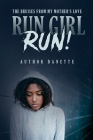 Run Girl Run: The Bruises from My Mother Love (Bruises from My Mother's Love #3) Cover Image
