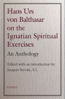 Hans Urs von Balthasar on the Ignatian Spiritual Exercises: An Anthology Cover Image