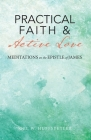 Practical Faith & Active Love: Meditations on the Epistle of James Cover Image
