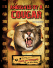 Ambushed by a Cougar (Close Encounters of the Wild Kind) Cover Image