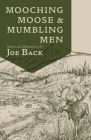 Mooching Moose and Mumbling Men Cover Image