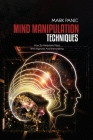 Mind Manipulation Techniques: How To Manipulate Mind With Hypnosis And Brainwashing Cover Image