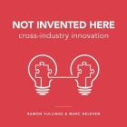 Not Invented Here: Cross-industry Innovation Cover Image