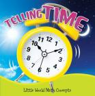 Telling Time (Little World Math Concepts) Cover Image