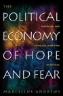 The Political Economy of Hope and Fear: Capitalism and the Black Condition in America Cover Image