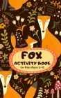 Fox Activity Book for Kids Ages 4-8 Stocking Stuffers Pocket Edition: Cute Theme A Fun Kid Workbook Game for Learning, Coloring, Mazes, Sudoku and Mor Cover Image