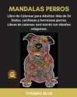 Mandalas Perros: Libro de Colorear para Adultos: Más de 54 lindos, cariñosos y hermosos perros. Libros de colorear anti estrés con dise Cover Image