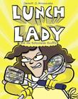 Lunch Lady and the Schoolwide Scuffle Cover Image
