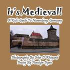 It's Medieval! a Kid's Guide to Nuremberg, Germany Cover Image
