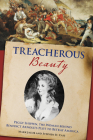 Treacherous Beauty: Peggy Shippen, the Woman Behind Benedict Arnold's Plot to Betray America Cover Image