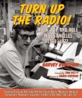 Turn Up the Radio!: Rock, Pop, and Roll in Los Angeles 1956a-1972 Cover Image