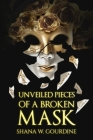 Unveiled Pieces of a Broken Masks Cover Image