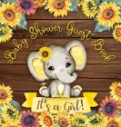It's a Girl! Baby Shower Guest Book: Cute Elephant Baby Girl, Rustic Wooden Sunflower Yellow Floral Watercolor Theme Registry Sign in Wishes for a Bab Cover Image