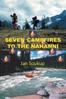 Seven Campfires to the Nahanni Cover Image