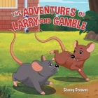 The Adventures of Larry and Gamble Cover Image