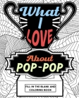 What I Love About Pop-Pop Fill-In-The-Blank and Coloring Book Cover Image
