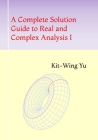A Complete Solution Guide to Real and Complex Analysis I Cover Image
