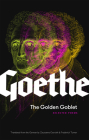 The Golden Goblet: Selected Poems of Goethe Cover Image