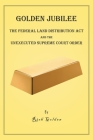 Golden Jubilee: The Federal Land Distribution Act and The Unexecuted Supreme Court Order Cover Image