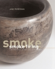 Smoke Firing: Contemporary Artists and Approaches Cover Image