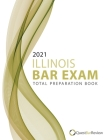 2021 Illinois Bar Exam Total Preparation Book Cover Image