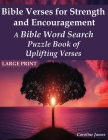 Bible Verses for Strength and Encouragement: A Bible Word Search Puzzle Book of Uplifting Verses Cover Image