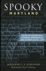 Spooky Maryland: Tales of Hauntings, Strange Happenings, and Other Local Lore, Second Edition Cover Image