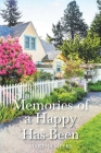 Memories of a Happy Has-Been Cover Image