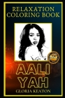Aaliyah Relaxation Coloring Book: A Great Humorous and Therapeutic 2021 Coloring Book for Adults Cover Image