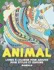 Livres à colorier pour adultes pour stylos et crayons - Mandala - Animal Cover Image