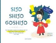 Sijo Shijo Goshijo: The Beloved Classics of Korean Poetry on Everything Political from the Mid-Joseon Era (1441 1689) Cover Image