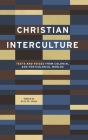 Christian Interculture: Texts and Voices from Colonial and Postcolonial Worlds (World Christianity #3) Cover Image