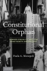 Constitutional Orphan: Gender Equality and the Nineteenth Amendment Cover Image