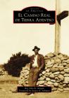 El Camino Real de Tierra Adentro (Images of America) Cover Image