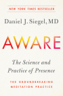 Aware: The Science and Practice of Presence--The Groundbreaking Meditation Practice Cover Image