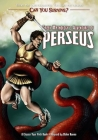 Greek Mythology's Adventures of Perseus (Can You Survive?) Cover Image
