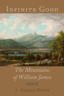 Infinite Good: The Mountains of Henry James Cover Image
