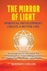 The Mirror of Light - Spiritual Development. Create a Better Life.: An Introduction to the Fourth Way.: Anxiety Relief Book. Spiritual Development. Cover Image