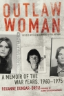 Outlaw Woman: A Memoir of the War Years, 1960-1975 Cover Image
