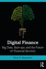 Digital Finance: Big Data, Start-ups, and the Future of Financial Services Cover Image