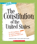 The Constitution of the United States (A True Book: American History) Cover Image