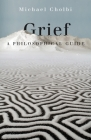 Grief: A Philosophical Guide Cover Image
