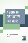A Book Of Distinctive Interiors: Edited By William A. Vollmer Cover Image